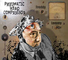 From Freddy to Lemmy (2006) - Pneumatic Head Compressor